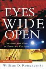 Eyes Wide Open : Looking for God in Popular Culture by William D. Romanowski...