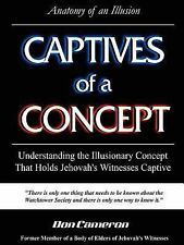 Captives of a Concept (Anatomy of an Illusion) by Don Cameron (2007, Paperback)