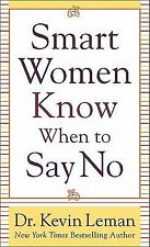 Smart Women Know When to Say No, Leman, Dr. Kevin, Good Book