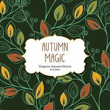 Autumn Magic: Gorgeous Autumn Patterns to Color (Color Magic)