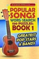 Popular Songs Word Search 150 Puzzles: Book 1 : Greatest Pop Stars and Bands...
