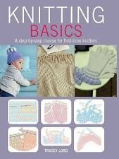 Knitting Basics: A step-by-step course for first-time knitters, Lord, Tracey