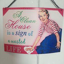 Estilo Vintage Y Retro Letrero de metal « una casa limpia es un signo de una vida desperdiciada »