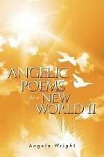 Angelic Poems for a New World by Angela Wright (2012, Paperback)