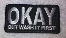 """Embroidered OKAY BUT WASH IT FIRST Biker Patch 3""""x1.5"""" Vest Jacket MC"""
