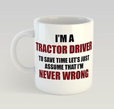 Never Wrong Tractor Driver Mug Funny Birthday Novelty Gift Farm Farmer Farming
