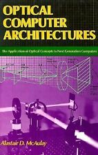Optical Computer Architectures : The Application of Optical Concepts t-ExLibrary