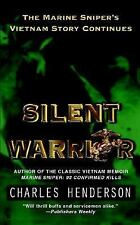 Silent Warrior : The Marine Sniper's Story Vietnam Continues by Charles W....
