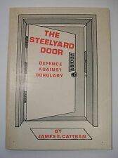 1976 The Steelyard Door Defence Against Burglary James Cattran SCARCE Thief TOOL