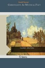 Christianity As Mystical Fact by Rudolf Steiner (2015, Paperback)