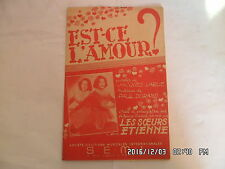 PARTITION EST CE L'AMOUR ? PAR LES SOEURS ETIENNE PAROLES J.LARUE    H57