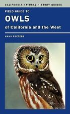 Field Guide to Owls of California and the West (California Natural History Guide