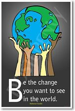 NEW Classroom Motivational POSTER - Be the Change You Want to See - Gandhi