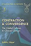 Contraction & Convergence: The Global Solution to Climate Change (Schumacher Bri