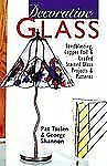 Decorative Glass: Sandblasting, Copper Foil & Leaded Stained Glass Projects & Pa