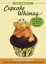 Be Sweet: Cupcake Whimsy, Easy-To-Make Scrumptious Cupcakes & Party To-ExLibrary