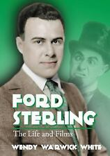 Ford Sterling: The Life And Films, Wendy Warwick White, Acceptable Book