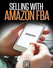 How to Make Money Online: Selling with Amazon FBA (2015, Paperback)