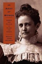 Reconfiguring American Political History Ser.: An Army of Women : Gender and...