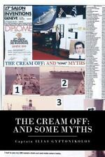 The Cream Off : And Some Myths by Ilias Gyftonikolos (2013, Paperback)