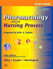Pharmacology and the Nursing Process, Linda Lane Lilley PhD  RN, Scott Harringto
