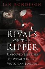 Rivals of the Ripper : Unsolved Murders in Late Victorian London by Jan...