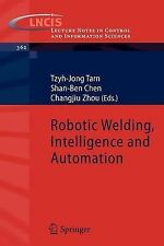 Robotic Welding, Intelligence and Automation (Le, , New