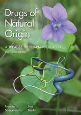 Drugs of Natural Origin: A Treatise of Pharmacognosy, Sixth Revised Edition, Boh