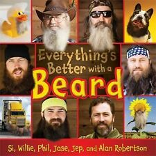 Everything's Better with a Beard - New - Robertson, Si - Hardcover