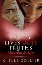Monroe Family: Pretty Lives Ugly Truths : Malcolm and Alex by K. Elle Collier...