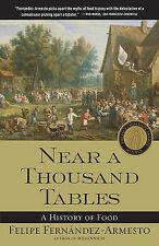 Near a Thousand Tables: A History of Food, Acceptable, Fernandez-Arme, Felipe, B