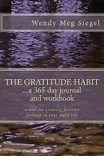 The Gratitude Habit: a 365 Day Journal and Workbook : A Tool for Creating...