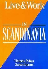 Live & Work in Scandinavia (Living & Working Abroad Guides), Victoria Pybus~Susa