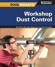 Workshop Dust Control: Install a Safe, Clean System for Your Home-ExLibrary