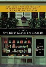 The Sweet Life in Paris: Delicious Adventures in the World's Most Glor-ExLibrary