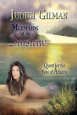 Mermaids of the Siuslaw: Quest for the Eyes of Atlantis Gilman, Judith