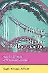 Thriving on the Bipolar Roller Coaster : How to Suceed with Bipolar Disorder...