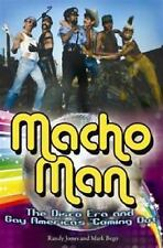 Macho Man: The Disco Era and Gay America's Coming Out, , Bego, Mark, Jones, Rand