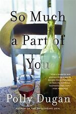 So Much a Part of You : Stories by Polly Dugan (2015, Paperback)