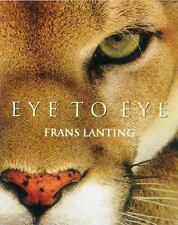 Eye to Eye: Intimate Encounters with the Animal World, , Good Condition, Book