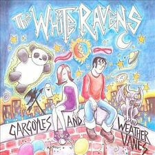 Gargoyles and Weather Vanes by The White Ravens (CD, 2010)