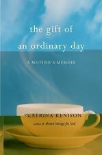 NEW - The Gift of an Ordinary Day 1st Edition HC