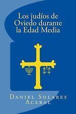 Los Judíos de Oviedo Durante la Edad Media by Daniel Solares Acebal (2014,...