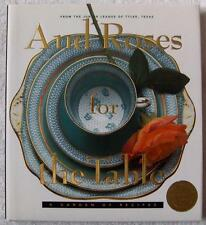 Cookbook~And Roses for the Table~Garden of Recipes~Junior League of Tyler Texas