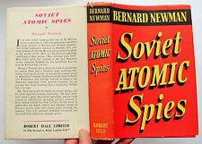 SOVIET ATOMIC SPIES Bernard Newman 1952 1st ed Robert Hale HB DJ VGC