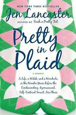 Pretty in Plaid: A Life, A Witch, and a Wardrobe, or, the Wonder Years Before th