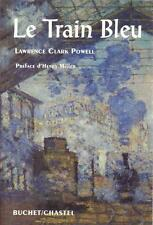 Le Train Bleu - Lawrence Clark Powell Préface d'Henry Miller