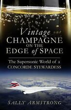 Vintage Champagne on the Edge of Space : The Supersonic World of a Concorde...