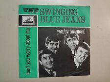 """SWINGING BLUE JEANS:You're No Good-Don't You Worry About Me-Holland 7"""" 1964 PSL"""