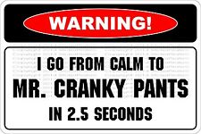"""Metal Sign Warning I Go From Calm To Mr Cranky Pants 8"""" x 12"""" Aluminum NS 645"""